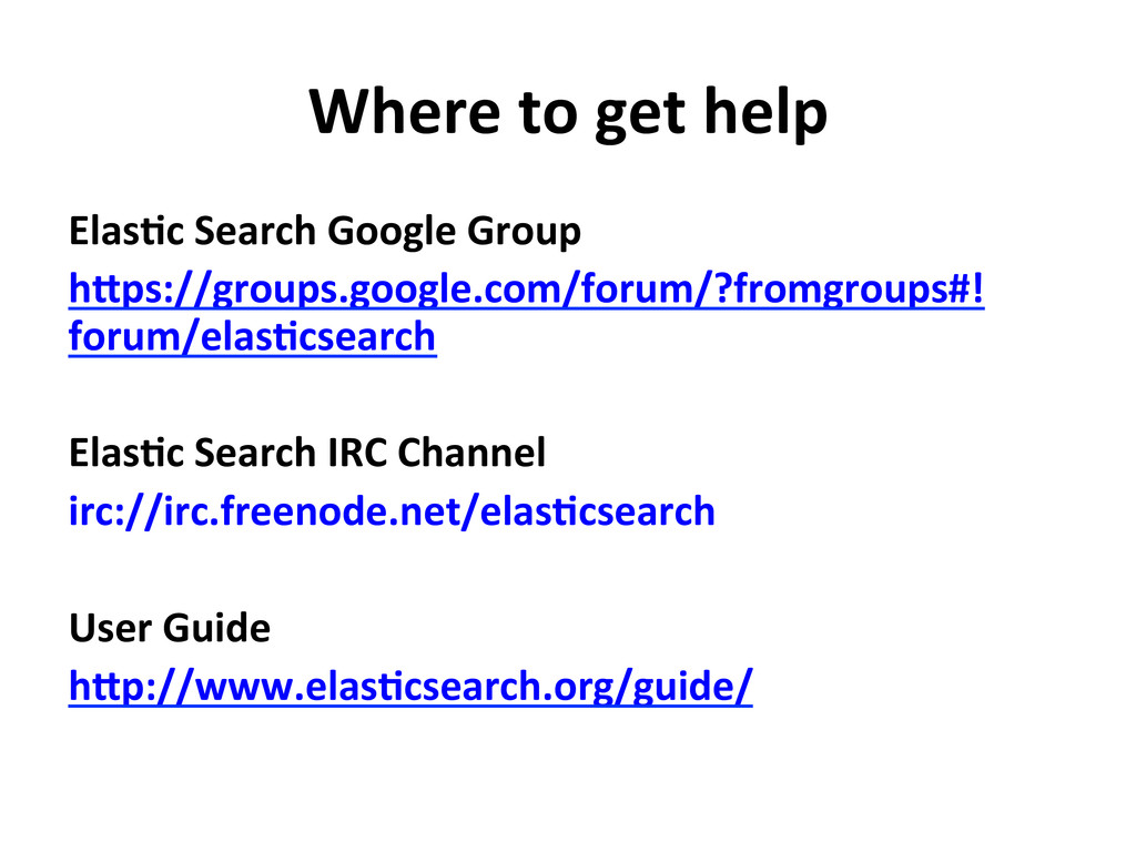 Where to get help  Elas-c Search...