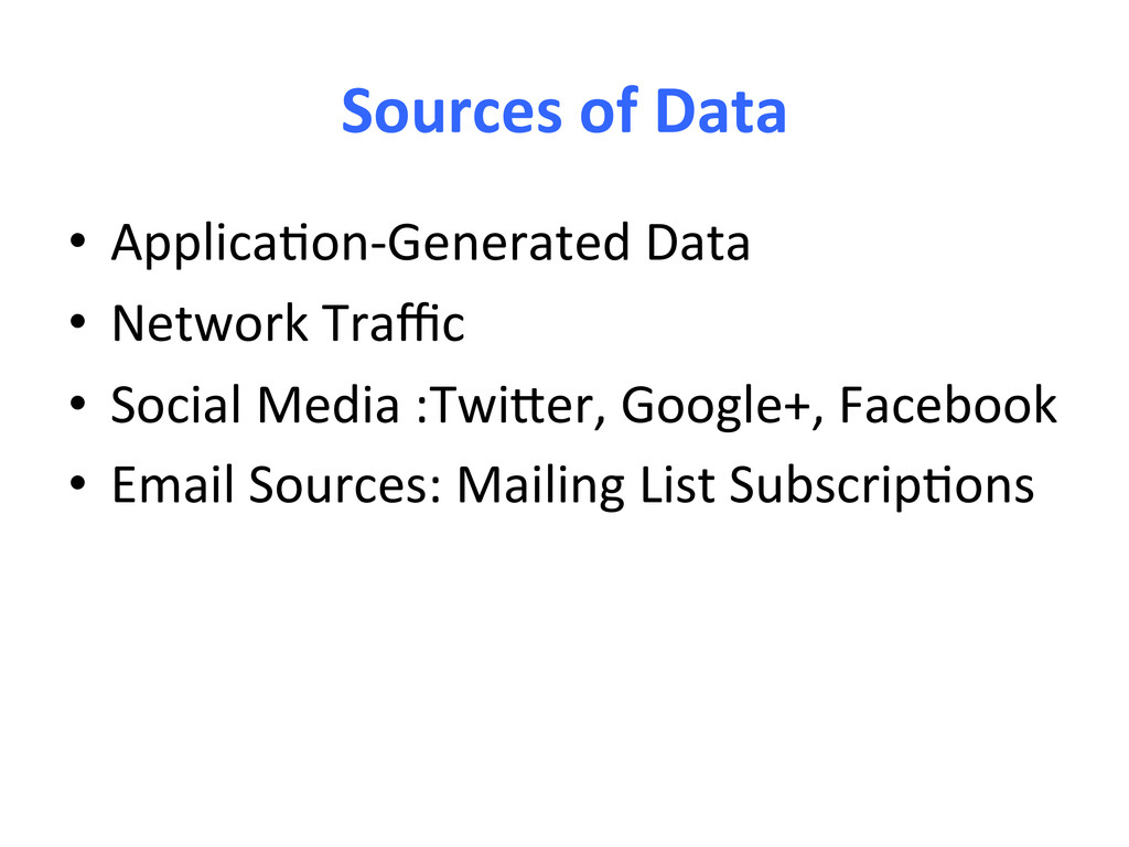 Sources of Data  • Applica7on-‐Gener...