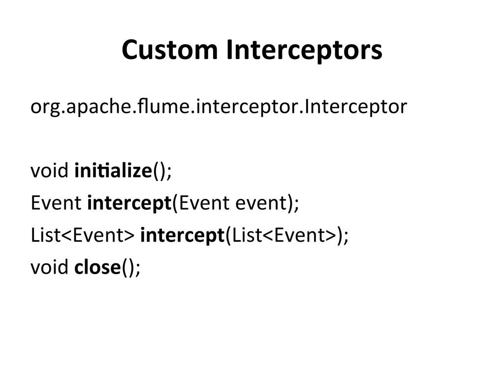 Custom Interceptors  org.apache.flume.inte...