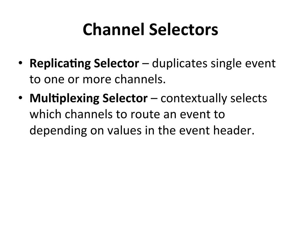 Channel Selectors  • Replica-ng Selec...