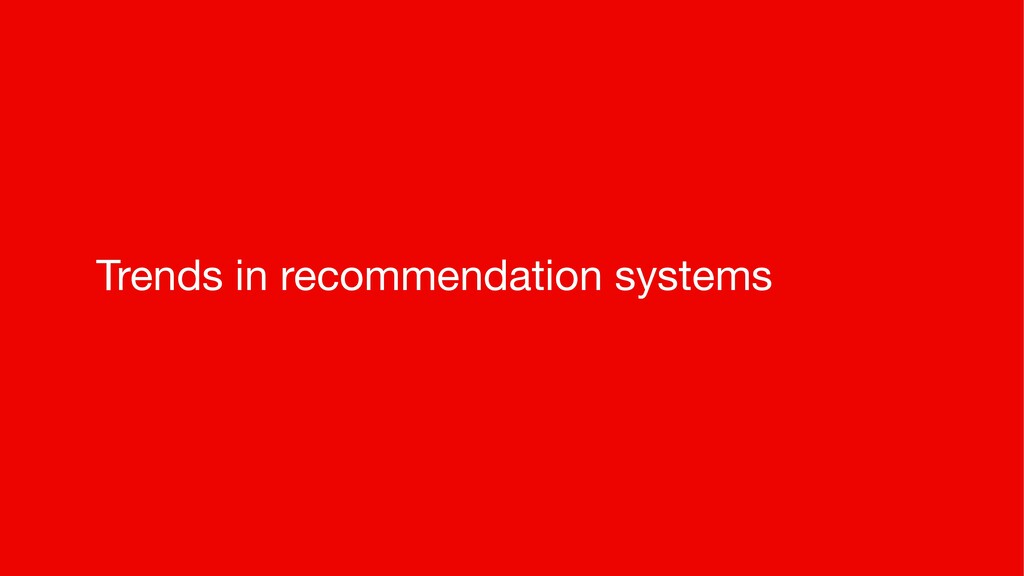 Trends in recommendation systems