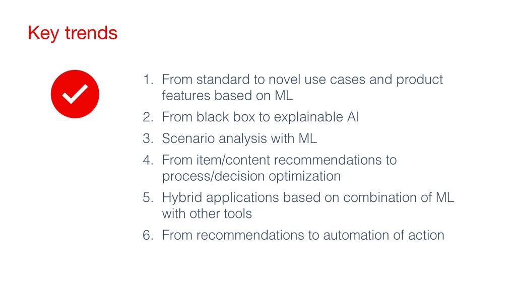 Key trends 1. From standard to novel use cases ...