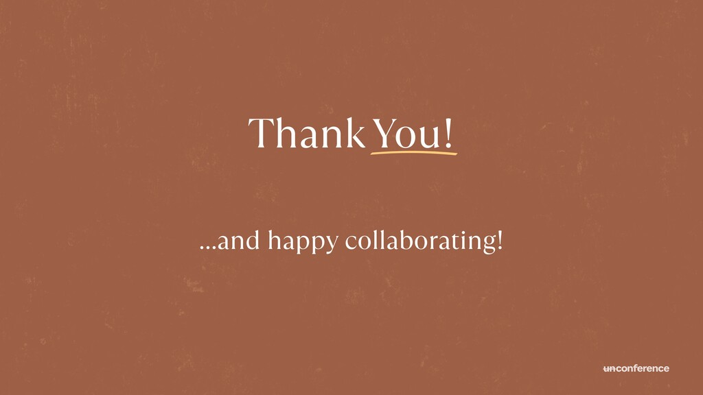 Thank You! …and happy collaborating!