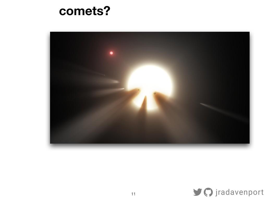 !11 jradavenport comets?