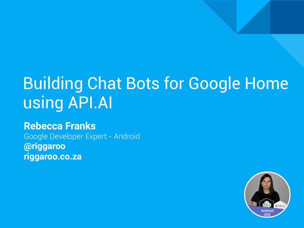 Building Chat Bots for Google Home using API.AI...
