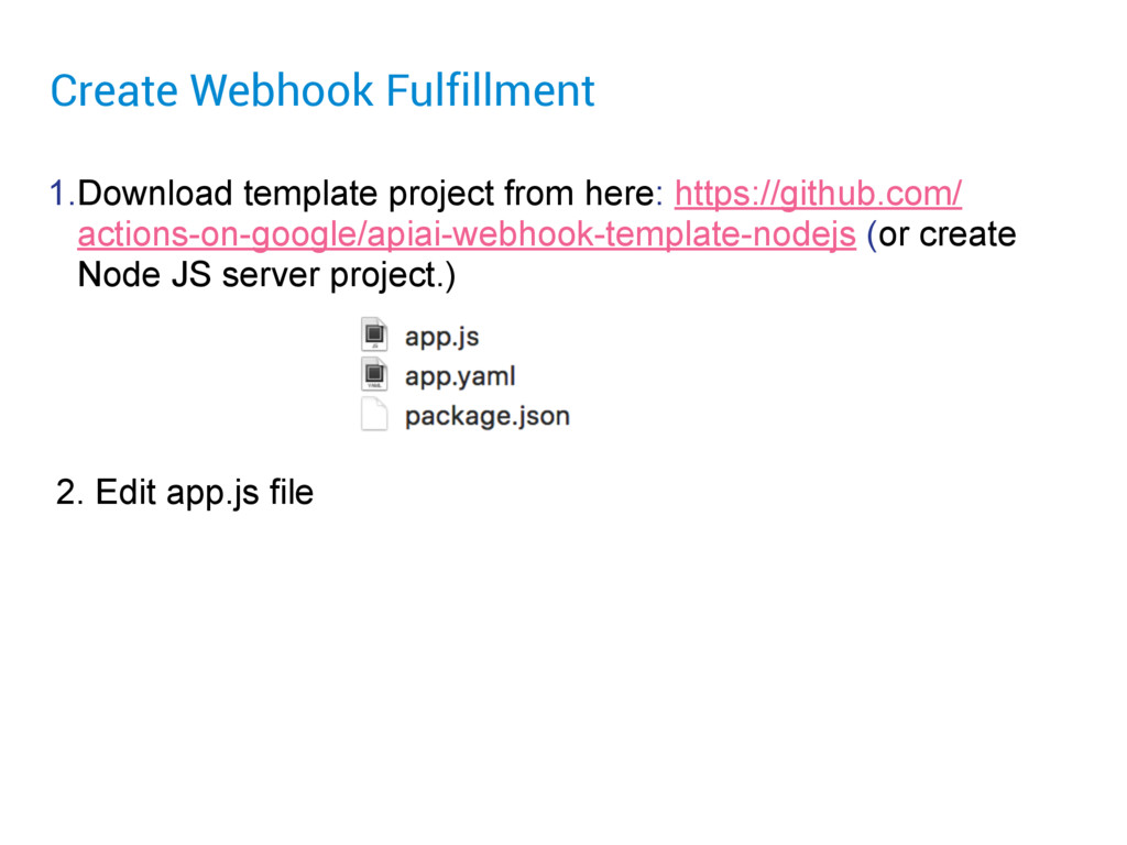Create Webhook Fulfillment 1.Download template ...