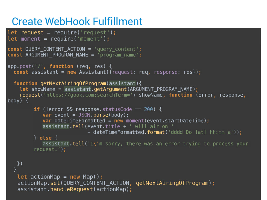 Create WebHook Fulfillment let request = requir...