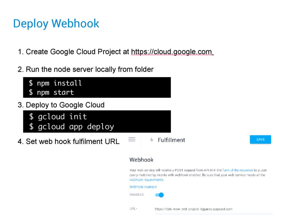 Deploy Webhook 1. Create Google Cloud Project a...