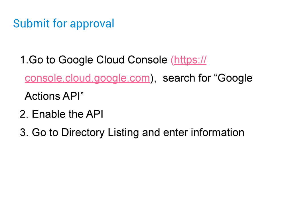 Submit for approval 1.Go to Google Cloud Consol...