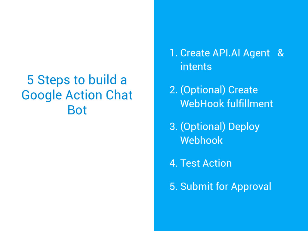 5 Steps to build a Google Action Chat Bot 1. Cr...