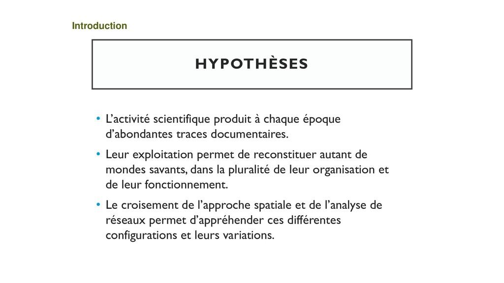 HYPOTHÈSES • L'activité scientifique produit à ...