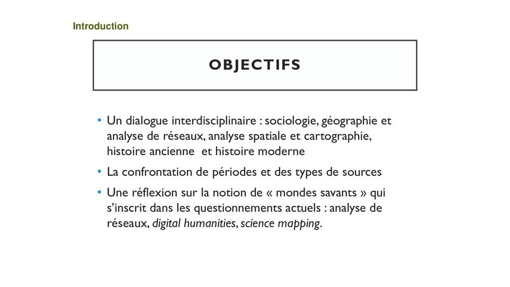 OBJECTIFS • Un dialogue interdisciplinaire : so...