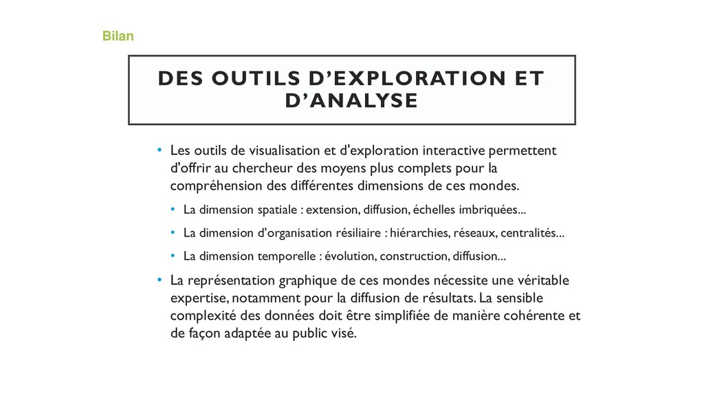 DES OUTILS D'EXPLORATION ET D'ANALYSE • Les out...
