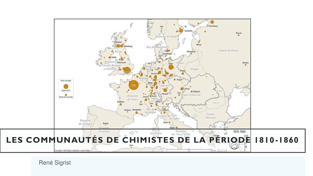 René Sigrist LES COMMUNAUTÉS DE CHIMISTES DE LA...