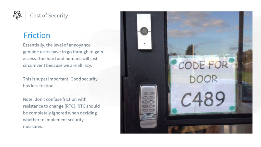 Cost of Security Friction Essentially, the leve...