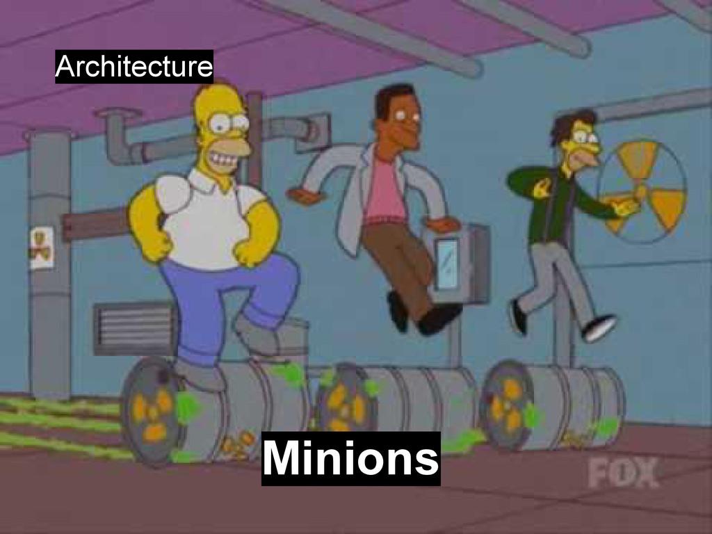 Architecture Minions