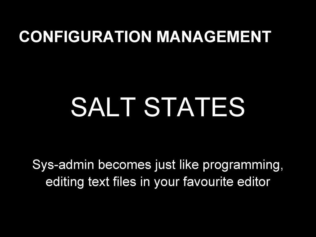 CONFIGURATION MANAGEMENT SALT STATES Sys-admin ...