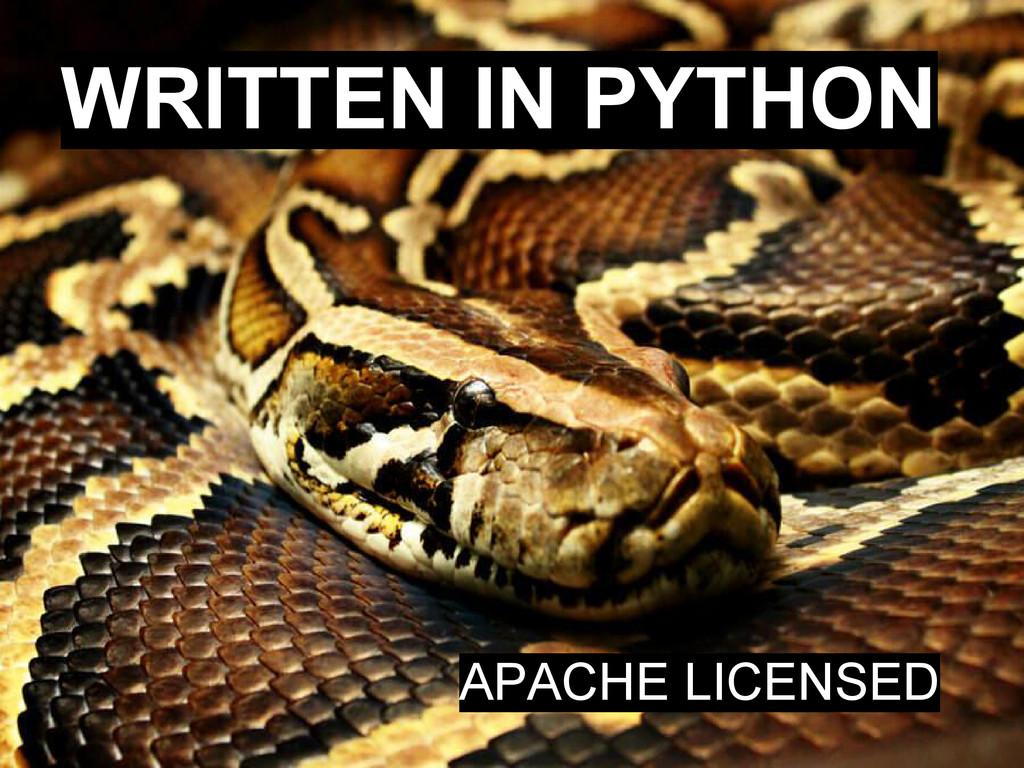 WRITTEN IN PYTHON APACHE LICENSED