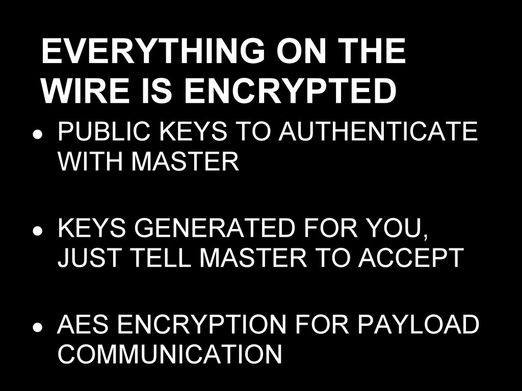 EVERYTHING ON THE WIRE IS ENCRYPTED ● PUBLIC KE...