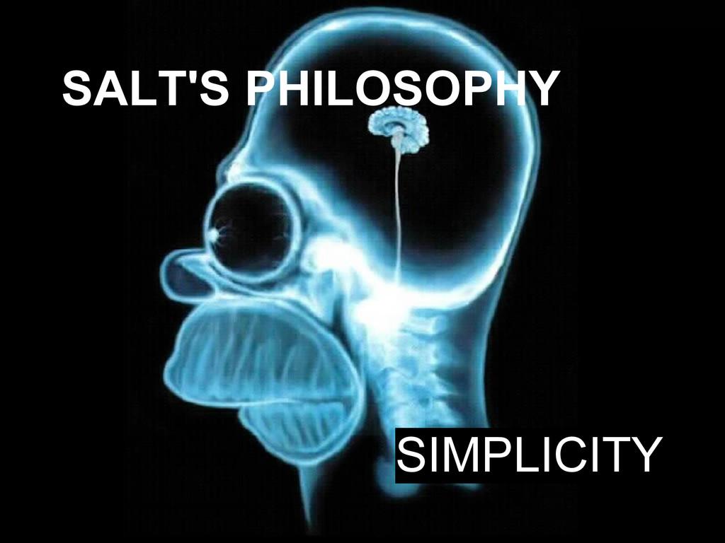 SALT'S PHILOSOPHY SIMPLICITY