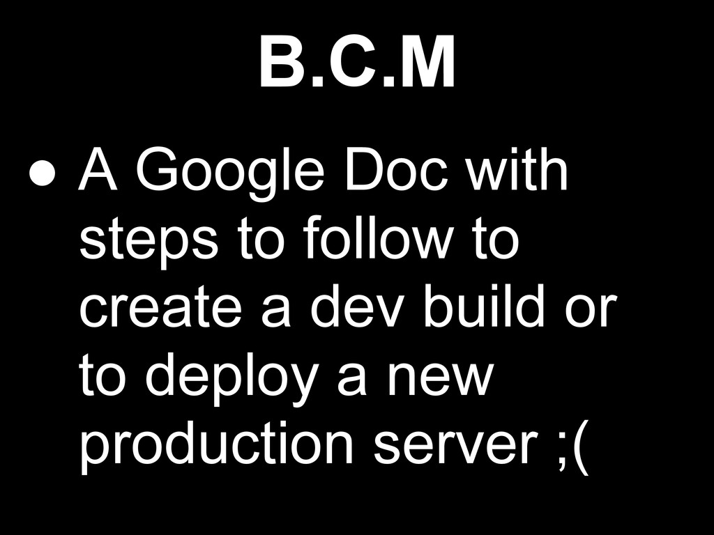 B.C.M ● A Google Doc with steps to follow to cr...