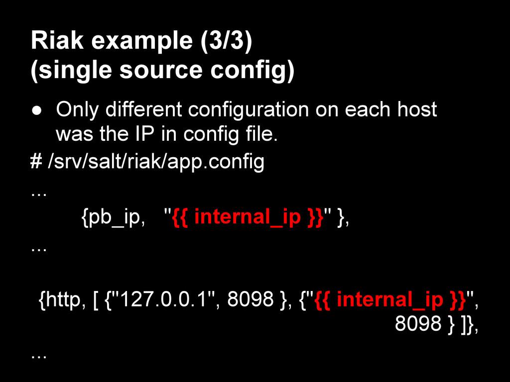 Riak example (3/3) (single source config) ● Onl...