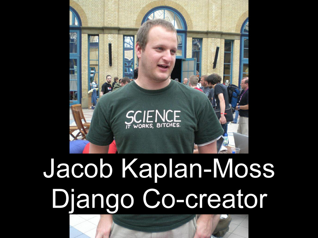 Jacob Kaplan-Moss Django Co-creator