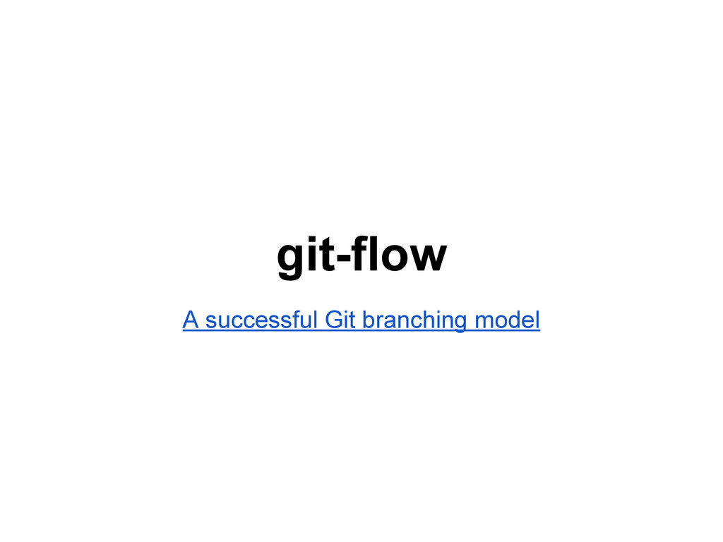 git-flow A successful Git branching model
