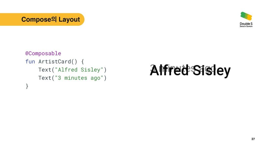"""27 @Composable   fun ArtistCard() {   Text(""""Alf..."""