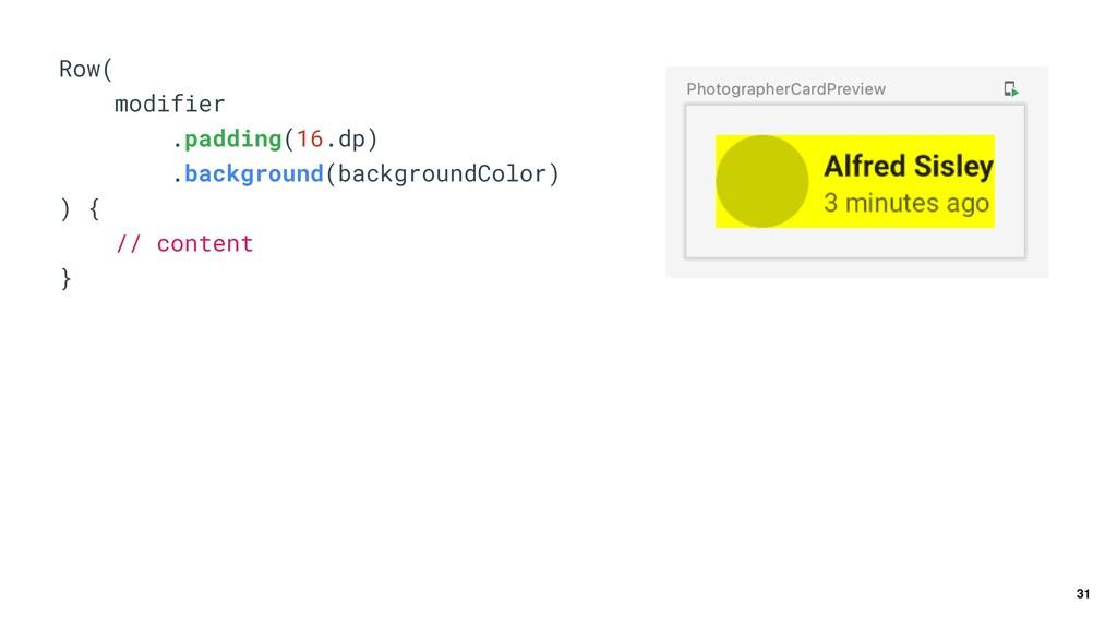 31 Row(   modifier   .padding(16.dp)   .backgro...