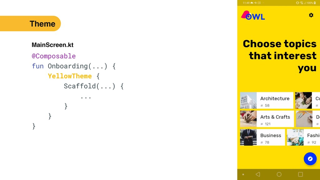 50 @Composable   fun Onboarding(...) {   Yellow...