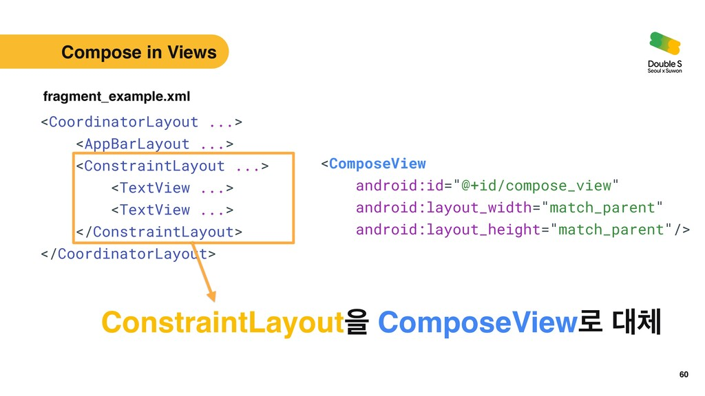 60 fragment_example.xml <ComposeView   android:...