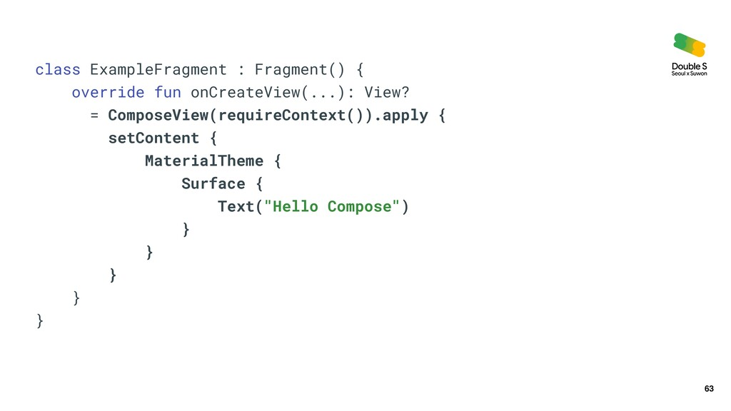 63 class ExampleFragment : Fragment() {   overr...