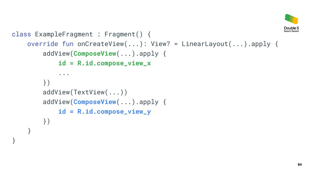 64 class ExampleFragment : Fragment() {   overr...