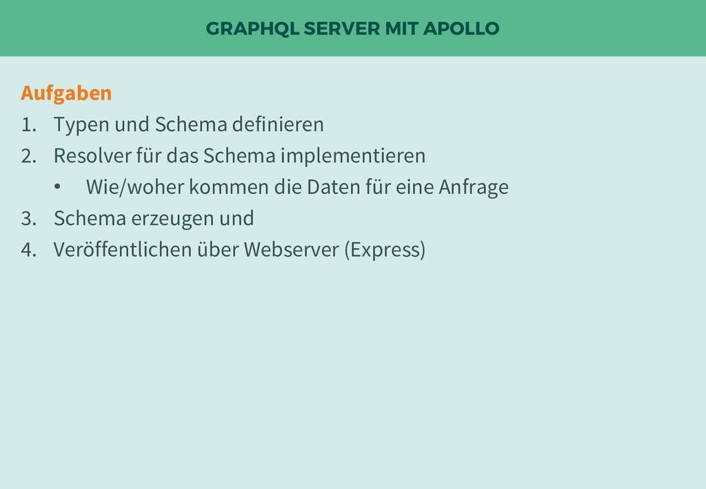 GRAPHQL SERVER MIT APOLLO Aufgaben 1. Typen und...