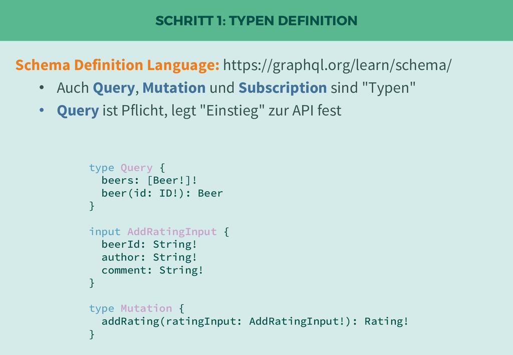 SCHRITT 1: TYPEN DEFINITION Schema Definition L...