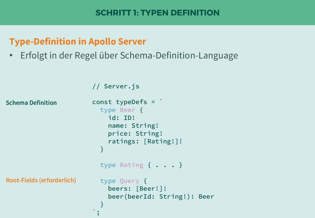 SCHRITT 1: TYPEN DEFINITION // Server.js const ...