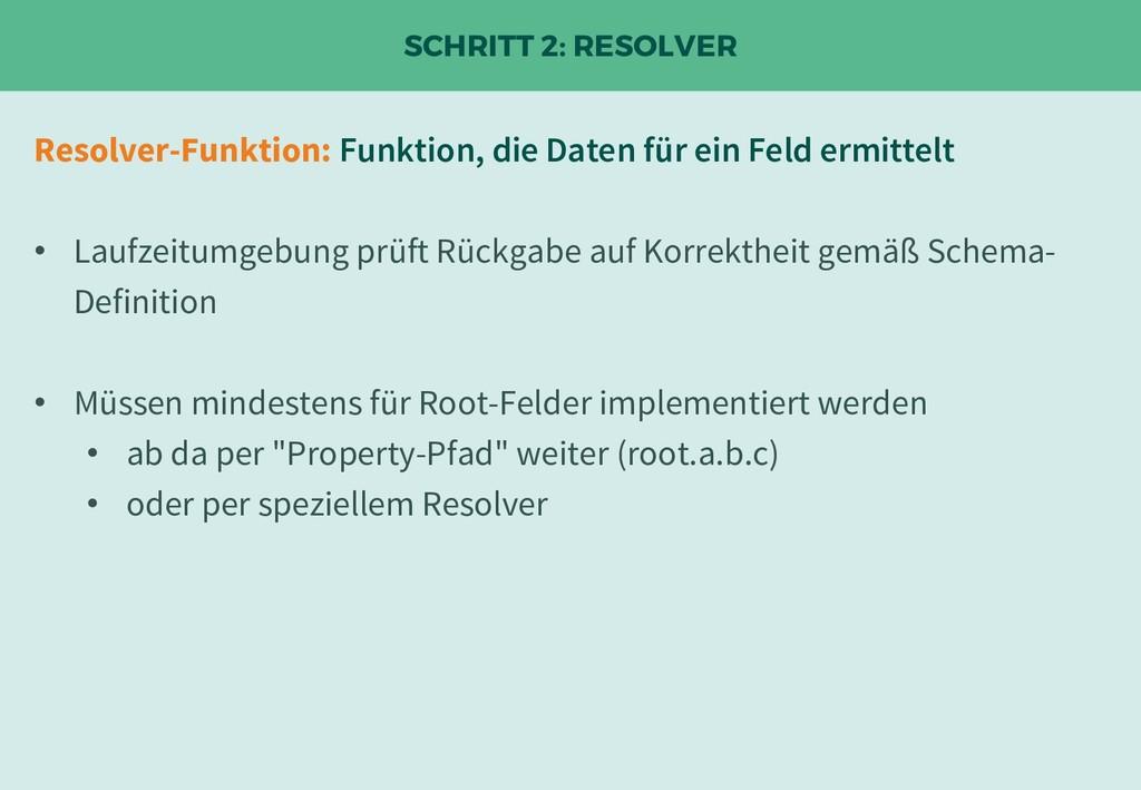 SCHRITT 2: RESOLVER Resolver-Funktion: Funktion...