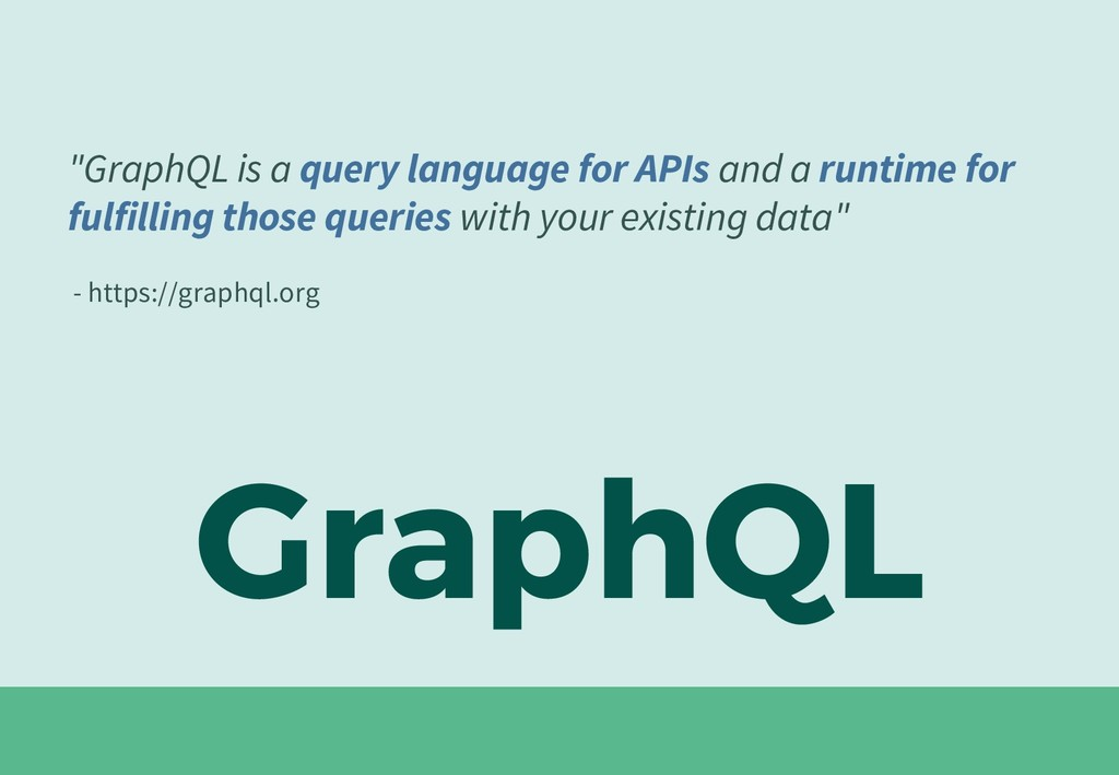 "GraphQL ""GraphQL is a query language for APIs a..."