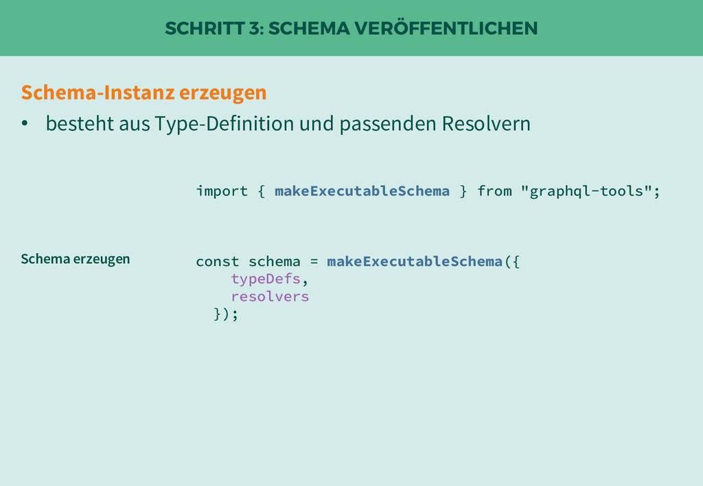 SCHRITT 3: SCHEMA VERÖFFENTLICHEN Schema erzeug...