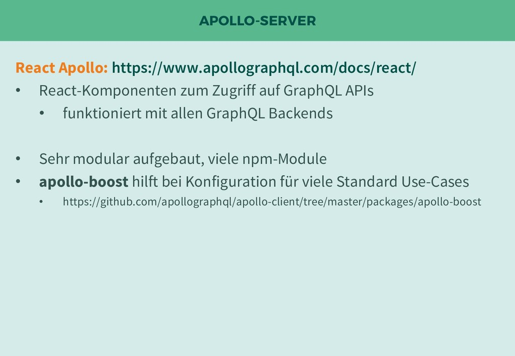 APOLLO-SERVER React Apollo: https://www.apollog...