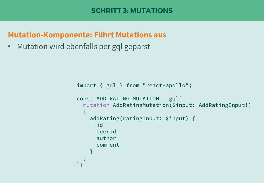 "SCHRITT 3: MUTATIONS import { gql } from ""react..."