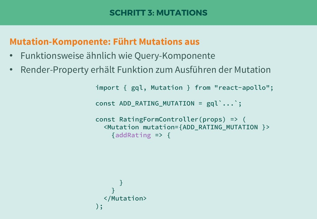 SCHRITT 3: MUTATIONS import { gql, Mutation } f...