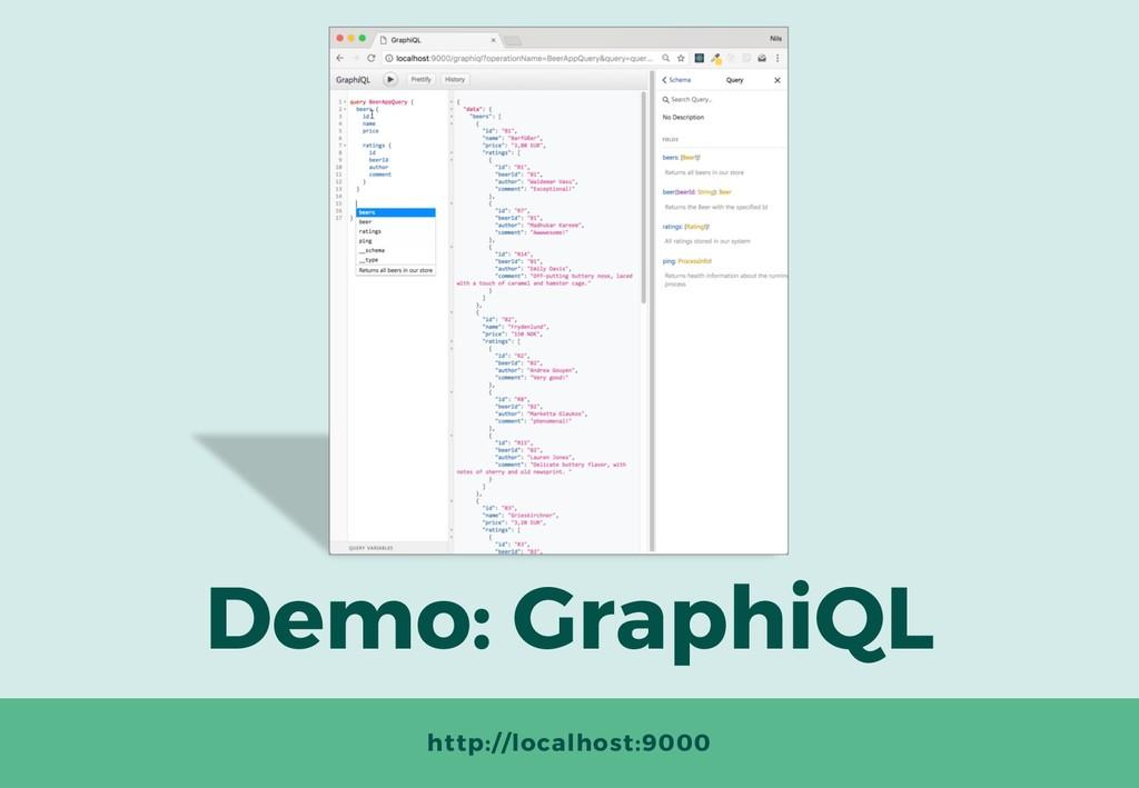 Demo: GraphiQL http://localhost:9000