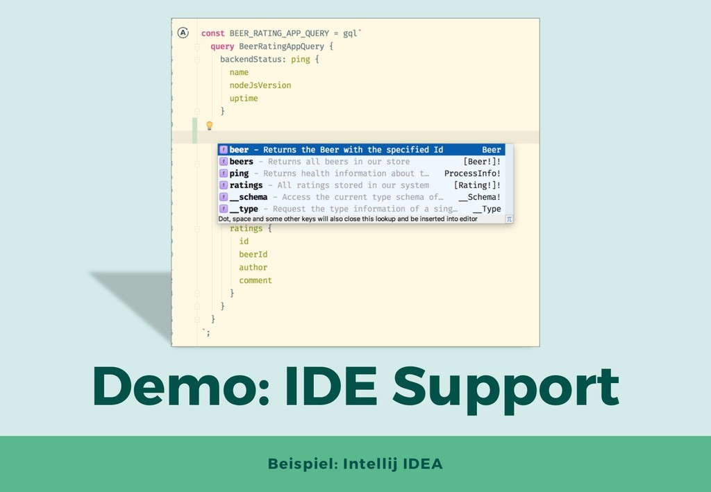 Demo: IDE Support Beispiel: Intellij IDEA