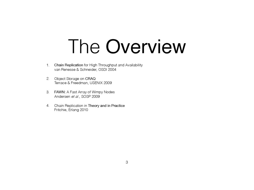 The Overview 1. Chain Replication for High Thro...
