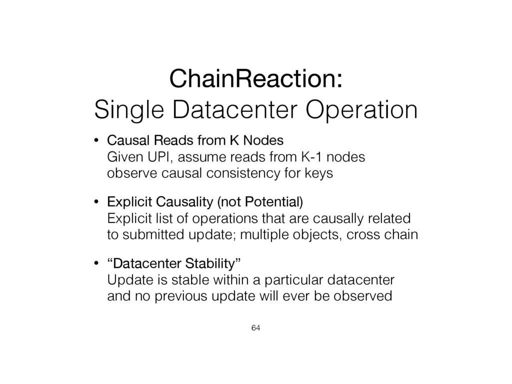 ChainReaction:   Single Datacenter Operation • ...