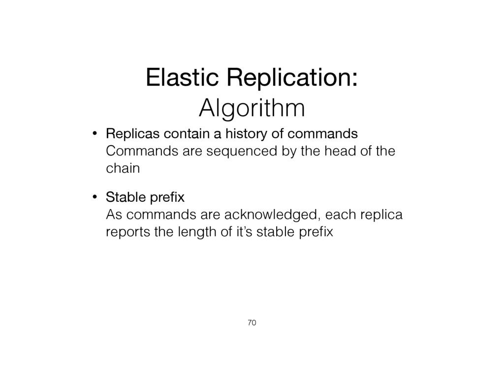 Elastic Replication: Algorithm • Replicas conta...