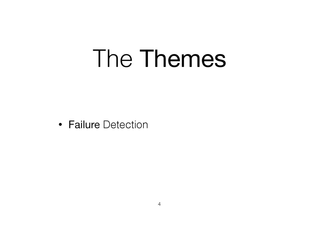 The Themes • Failure Detection 4