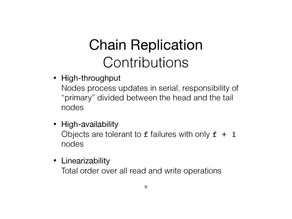 Chain Replication Contributions • High-throughp...